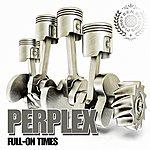 Perplex Full On Times