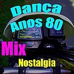 Nostalgia Dança Anos 80 (Mix)