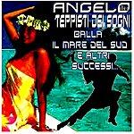 Angelo Dei Teppisti Dei Sogni Balla, Il Mare Del Sud E Altri Successi