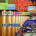 Steve Shapiro Xylophobia