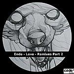 Ende Love (Remixes Part 2)