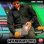 Andre L. Prioleau House Is My Title Ep