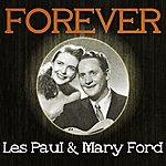 Les Paul & Mary Ford Forever Les Paul & Mary Ford