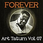 Art Tatum Forever Art Tatum Vol. 07