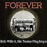Bob Wills & His Texas Playboys Forever Bob Wills & His Texas Playboys