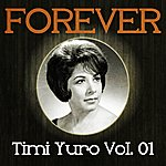 Timi Yuro Forever Timi Yuro, Vol. 1