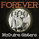 The McGuire Sisters Forever Mcguire Sisters