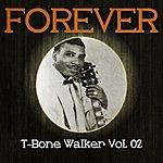 T-Bone Walker Forever T-Bone Walker, Vol. 2