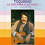 Toquinho Toquinho, La Chitarra E Gli Amici (Feat. Papete, Luciana, Janinha Duboc) [Diario E Ricordi 1982-1983]