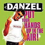Danzel Put Your Hands Up In The Air!