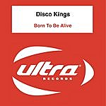 Disco Kings Born To Be Alive