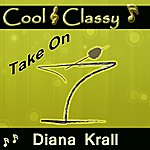 Cool Cool & Classy: Take On Diana Krall