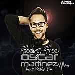Oscar Martinez Feeling Free (Feat. Peter Pou)