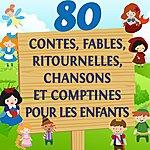 Jessie 80 Contes, Fables, Ritournelles, Chansons Et Comptines Pour Les Enfants (Volume 1)