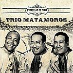 Trío Matamoros Estrellas De Cuba: Trio Matamoros
