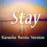 Kelly Jay Stay (Karaoke Version) (Feat. Mikky Ekko) [Originally Perfomed By Rihanna]