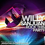 Willy Sanjuan Rock This Party