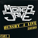 Mother Jane Hungry 4 Live 2010, Pt. 1