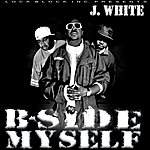 J. White B-Side Myself