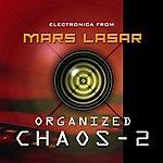 Mars Lasar Organized Chaos 2