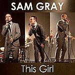 Sam Gray This Girl