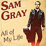 Sam Gray All Of My Life