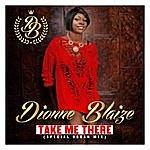 Dionne Blaize Take Me There (Special Urban Mix)