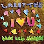 Larry Tee I Love U