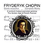 Frédéric Chopin Chopin: The Golden Age Of Polish Pianists (1924-1955)