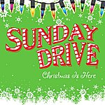 Sunday Drive Christmas Is Here