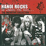 Hanoi Rocks Up Around The Bend - The Definitive Collection