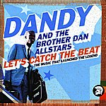 Dandy Let's Catch The Beat
