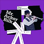 Acker Bilk The Fabulous Mr. Acker Bilk