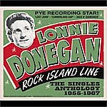 Lonnie Donegan Rock Island Line: The Singles Anthology