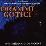 Ennio Morricone Drammi Gotici (Original Motion Picture Soundtrack)