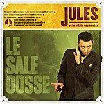 Jules Le Sale Gosse (Feat. Le Vilain Orchestra)