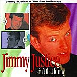 Jimmy Justice Ain't That Funny: The Pye Anthology
