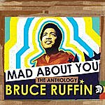 Bruce Ruffin Mad About You - The Anthology
