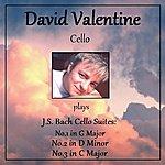 David Valentine David Valentine Plays Bach Cello Suites 1, 2 & 3