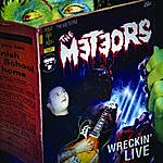 The Meteors Wreckin' Live