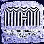 Man And In The Beginning … The Complete Early Man 1968-69