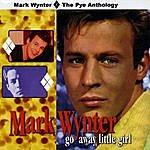 Mark Wynter Go Away Little Girl - The Pye Anthology