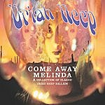 Uriah Heep Come Away Melinda - The Ballads