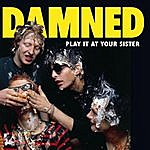 The Damned Play It At Your Sister