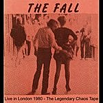 The Fall Live In London 1980 (The Legendary Chaos Tape)