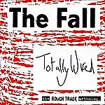 The Fall Totally Wired - The Rough Trade Anthology