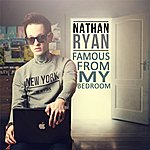 Nathan Ryan Famous From My Bedroom