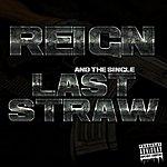 Reign Last Straw