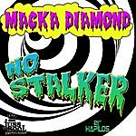 Macka Diamond No Stalker - Single