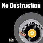 Off The Record No Destruction